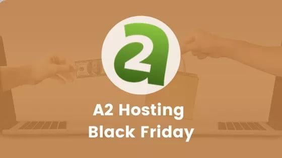 A2 Hosting Black Friday Deal 2019