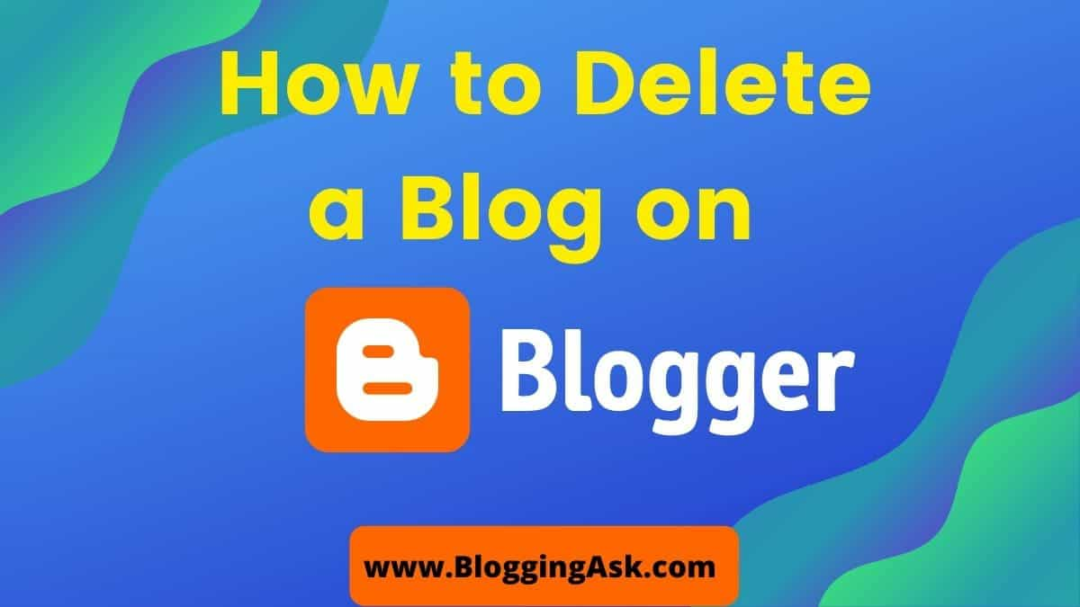 How to delete a blog on blogger permanently