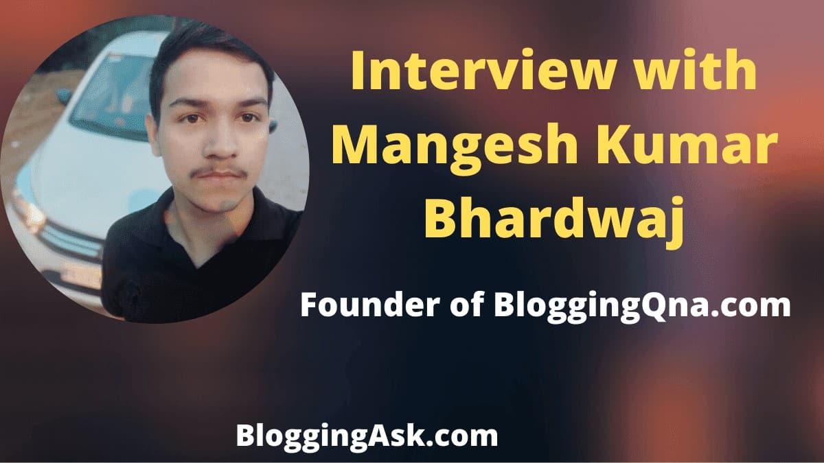 Interview with Mangesh Kumar Bhardwaj