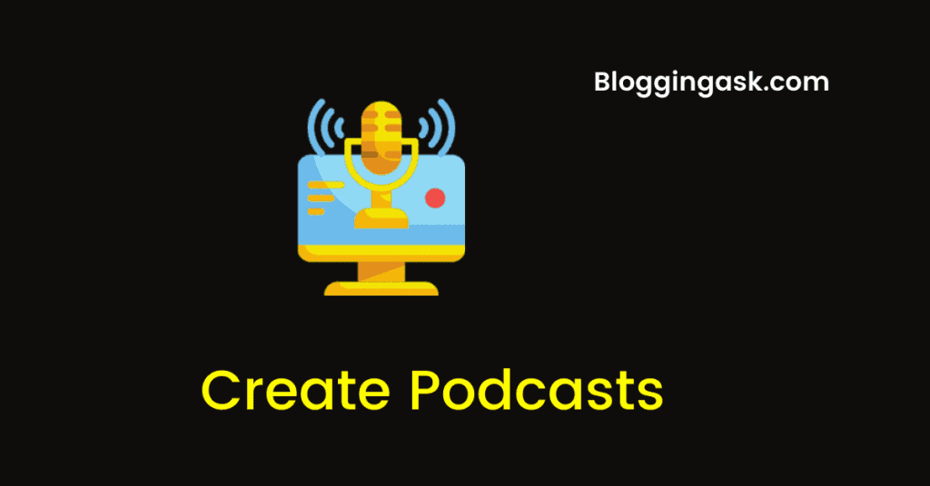 Create Podcasts