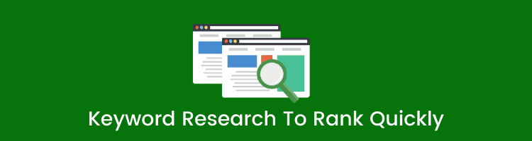 Keyword Research To Rank Quickly