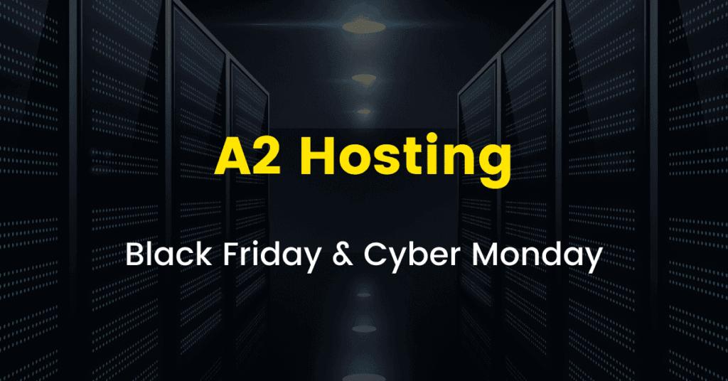 A2 Hosting Black Friday Cyber Monday Sale 2020