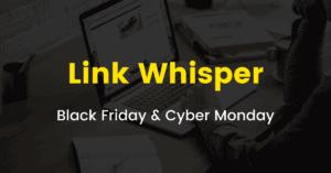Link Whisper Black Friday 2020
