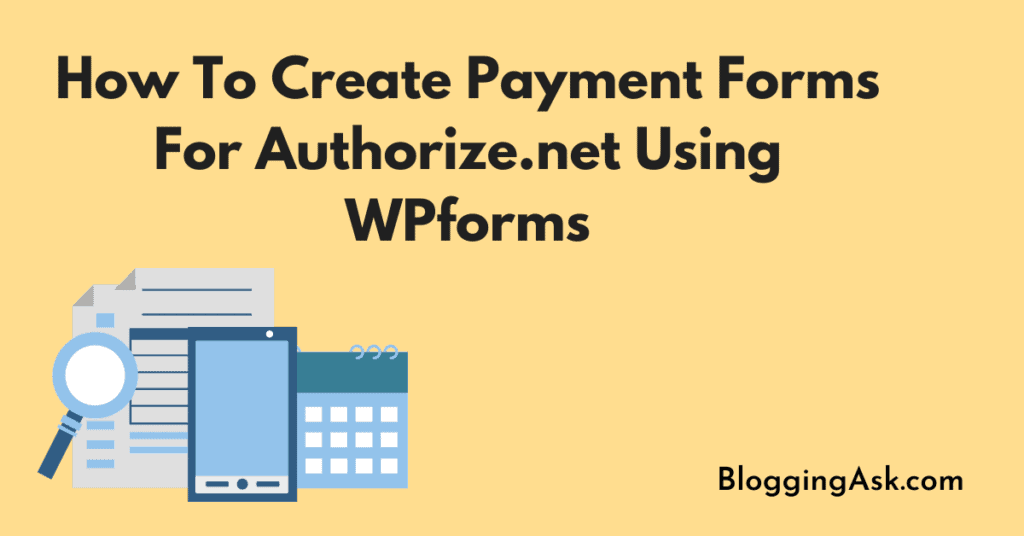 How To Create Payment Forms For Authorize.net