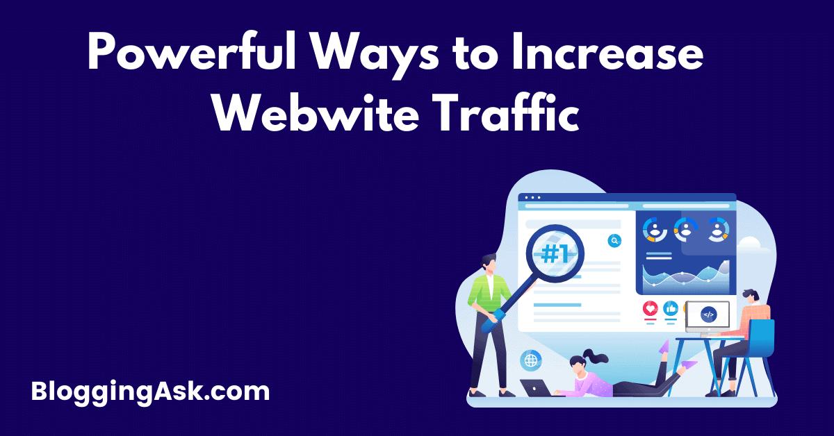 Powerful Ways to Increase Website Traffic