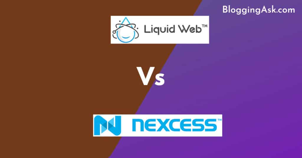 Liquid Web Vs Nexcess Which One Is Best For You